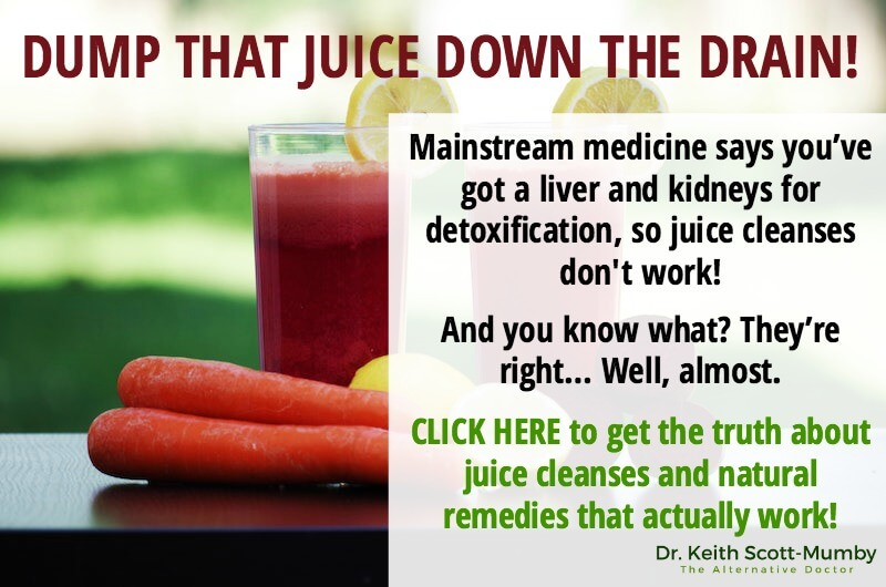 Mainstream medicine says you've got a liver and kidneys for detoxification, so juices cleanses won't do anything for you. And you know what? They're right… Well, almost. Find out the truth about juices and natural remedies that actually work here…