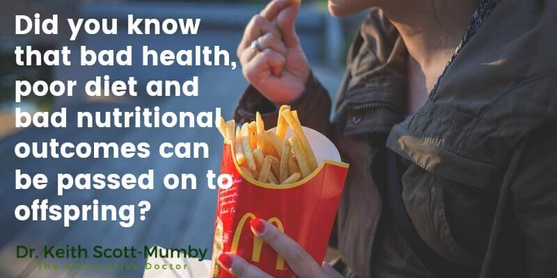 Bad health and the aftermath of a poor diet can be passed on to offspring. This generation consumes a disturbing amount of unhealthy foods. Read on!