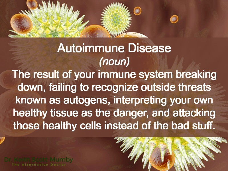 An autoimmune disease is the result of your immune system breaking down. Click here for tips on how to naturally boost your immune system...