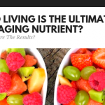 Good Living Is The Ultimate Anti-Aging Nutrient?