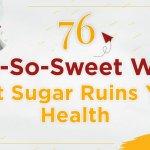 76 Not-So-Sweet Ways Sugar Ruins Your Health